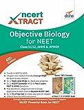 NCERT Xtract – Objective Biology for NEET, AIIMS, Class 11/ 12, JIPMER