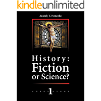 History: Fiction or Science? Dating methods as offered by mathematical statistics. Eclipses and zodiacs.: New Chronology…