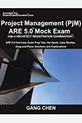 Project Management (PjM) ARE 5.0 Mock Exam (Architect Registration Examination): ARE 5.0 Overview, Exam Prep Tips, Hot Spots, Case Studies, Drag-and-Place, Solutions and Explanations Paperback