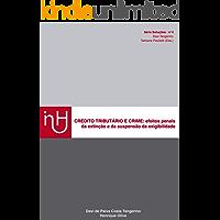 CRÉDITO TRIBUTÁRIO E CRIME:: efeitos penais da extinção e da suspensão da exigibilidade (Soluções Livro 1)