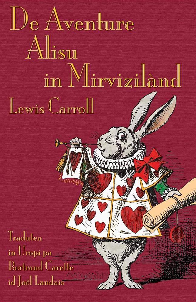 de Aventure Alisu in Mirvizilànd: Alice's Adventures in Wonderland in Uropi (Artificial Languages Edition) by Evertype