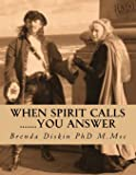 When Spirit Calls .......you answer: A step by step beginners guide to psychic and mediumship self development