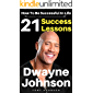 """Dwayne Johnson: 21 Success Lessons On How To Be Successful In Life: Inspirational Wisdom From Dwayne """"The Rock"""" Johnson On Setting Goals, Self Discipline, ... Achieving Success (English Edition)"""
