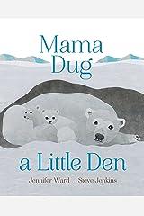 Mama Dug a Little Den Kindle Edition