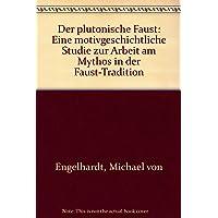 Der plutonische Faust: Eine motivgeschichtliche Studie zur Arbeit am Mythos in der Faust-Tradition