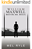 William Maxwell: A Meeting Mr. Mogul Bonus Book