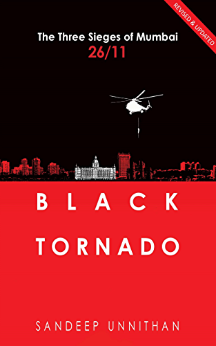 Black Tornado: The Three Sieges of Mumbai 26/11