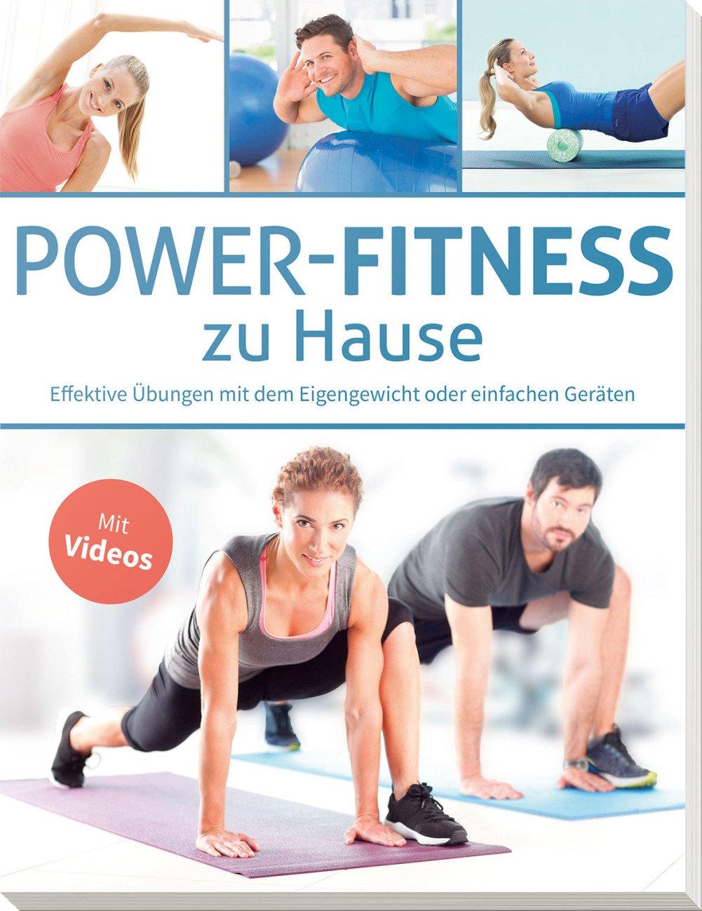 Power Fitness Zu Hause  Effektive Übungen Mit Dem Eigengewicht Oder Einfachen Geräten   Mit Videos