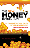 The New Honey Revolution: Restoring the Health of Future Generations