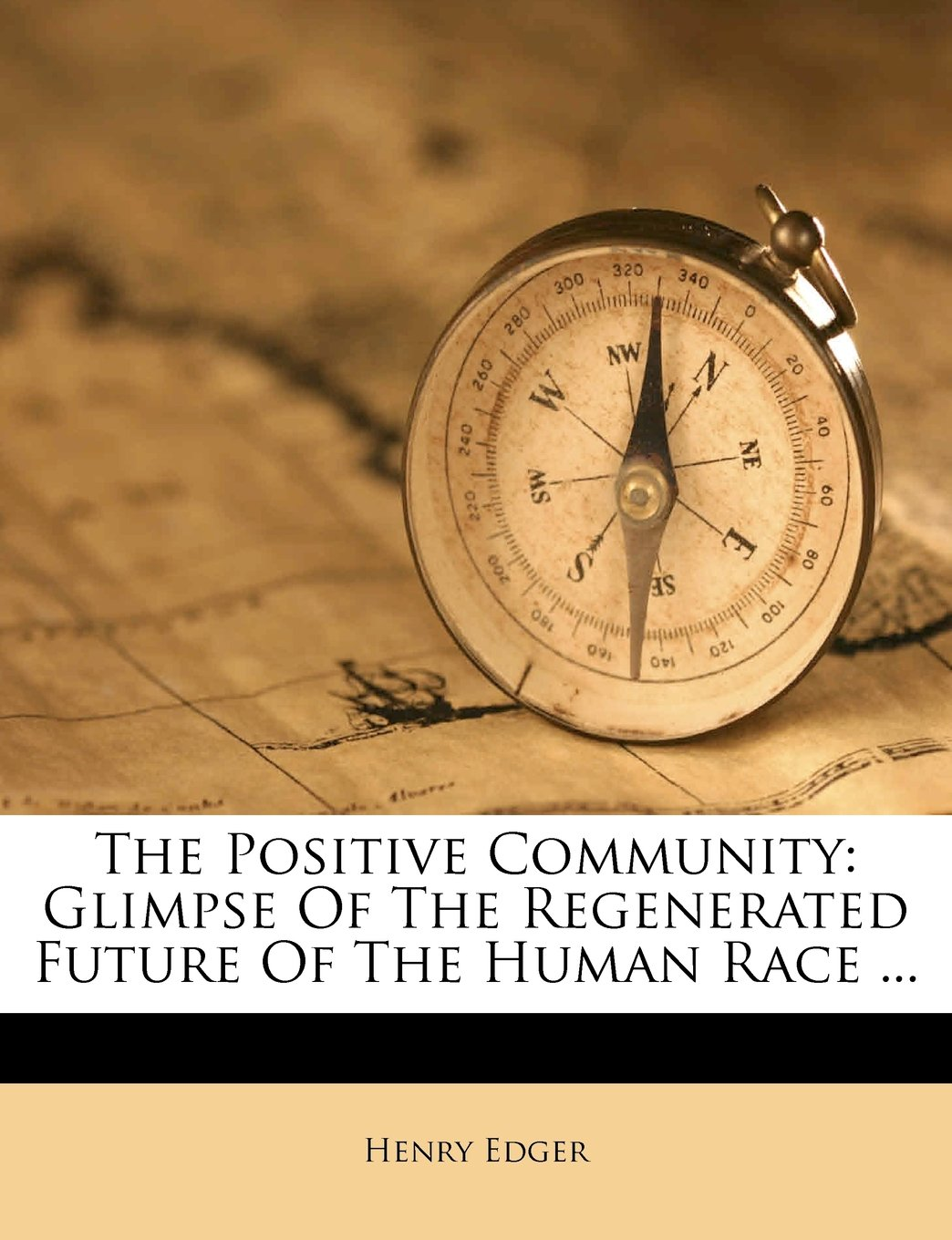 Read Online The Positive Community: Glimpse Of The Regenerated Future Of The Human Race ... PDF