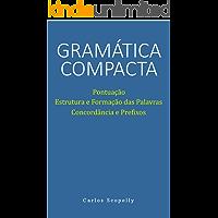 Gramática Compacta: Pontuação, Estrutura e Formação das Palavras, Concordância e Prefixos