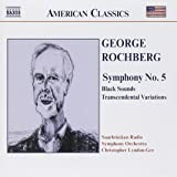 Rochberg: Symphony No. 5 / Black Sounds / Transcendental Variations