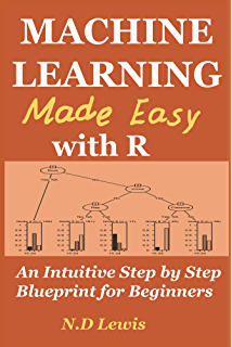 Introduction to stochastic processes with r 1 robert p dobrow machine learning made easy with r an intuitive step by step blueprint for beginners fandeluxe Gallery