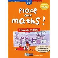 Place aux maths ! CP • Programmes 2008 - Livre du maître