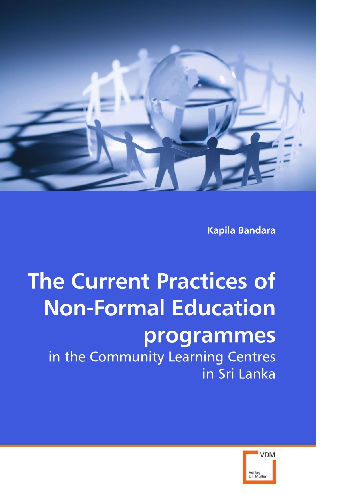 The Current Practices of Non-Formal Education programmes: in the Community Learning Centres in Sri Lanka Text fb2 book