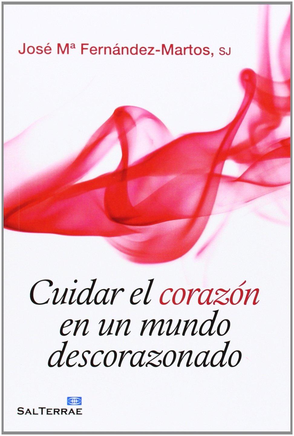 Cuidar El Corazon en Un Mundo Descorazon: 131 Servidores y ...