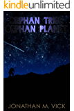 Orphan Tribe, Orphan Planet