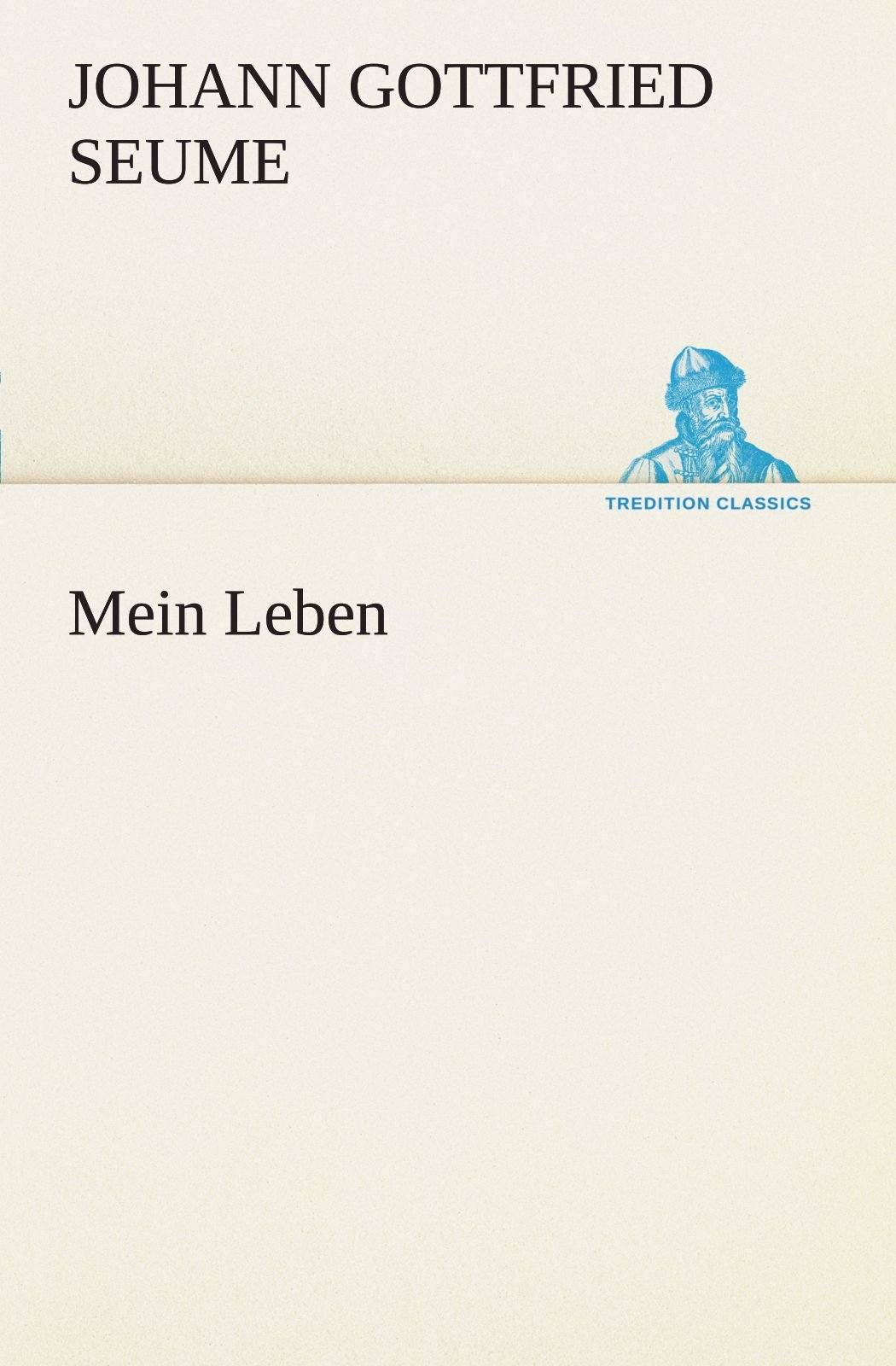 Download Mein Leben (TREDITION CLASSICS) (German Edition) pdf