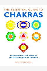 The Essential Guide to Chakras: Discover the Healing Power of Chakras for Mind, Body and Spirit (Essential Guides Series) Paperback