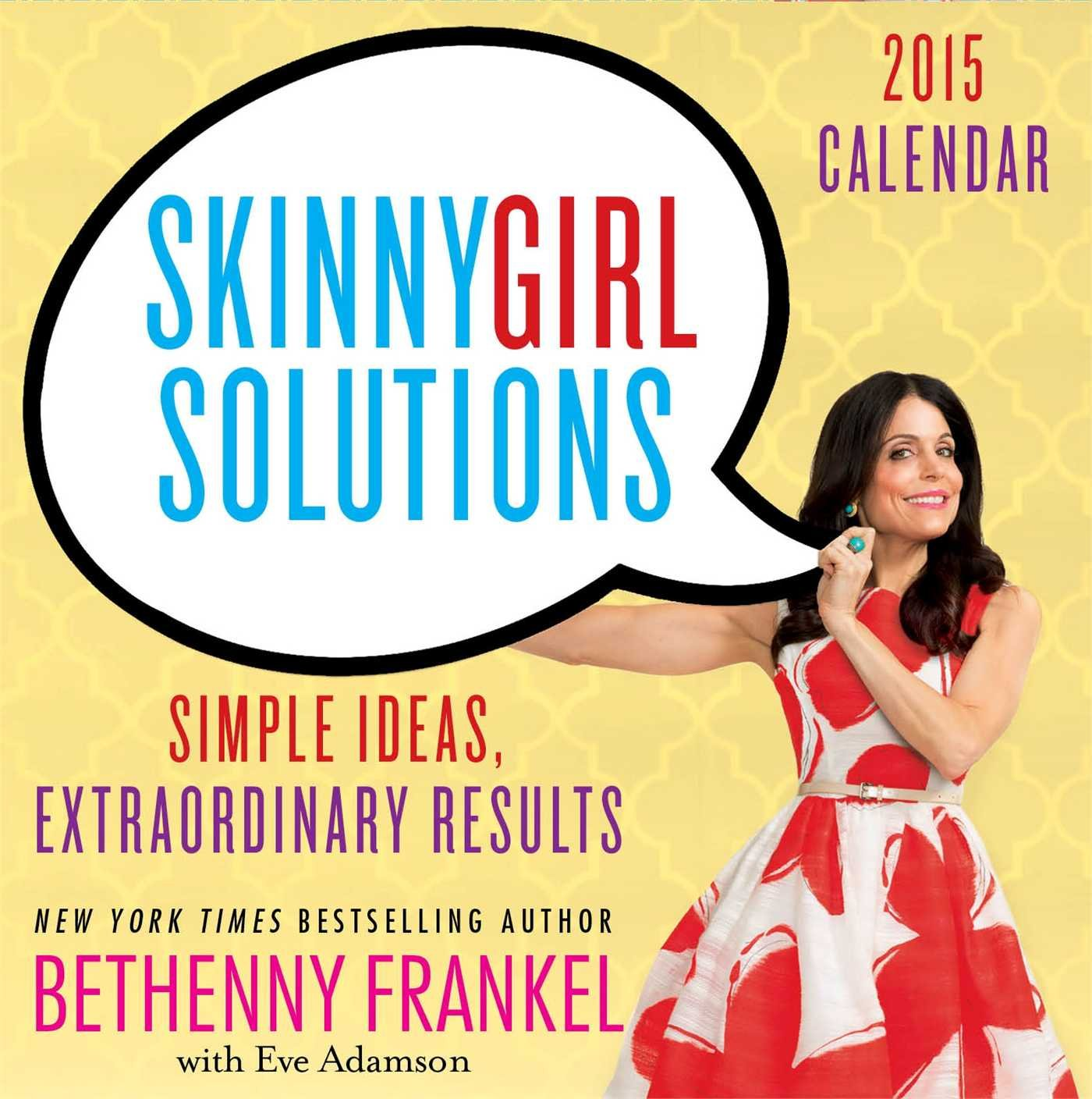 Read Online Skinnygirl Solutions 2015 Day-to-Day Calendar: Your Straight-Up Guide to Home, Health, Family, Career, Style, and Sex pdf