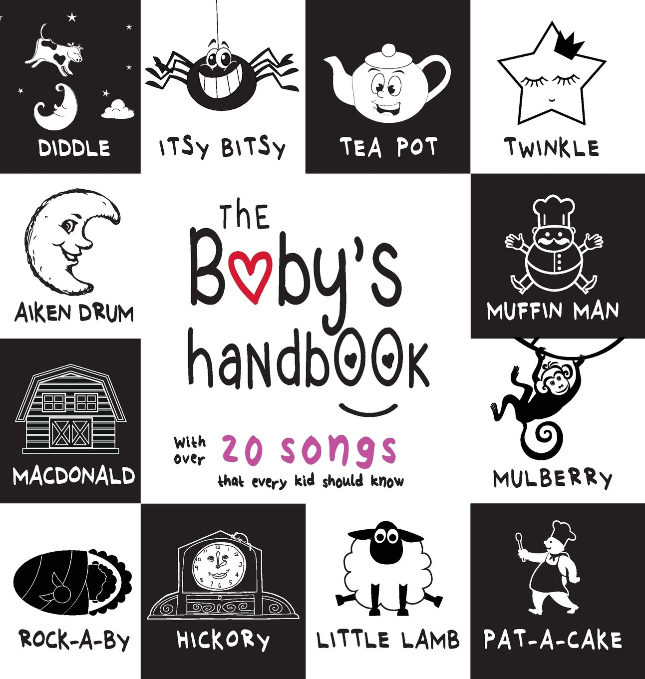 The Baby's Handbook: 21 Black and White Nursery Rhyme Songs, Itsy Bitsy Spider, Old MacDonald, Pat-a-cake, Twinkle Twinkle, Rock-a-by baby, and More (Engage Early Readers: Children's Learning Books)