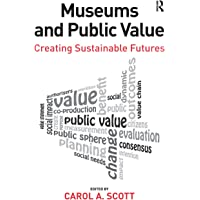 Museums and Public Value: Creating Sustainable Futures