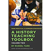 A History Teaching Toolbox: Volume Two: Even More Practical Classroom Strategies: 2