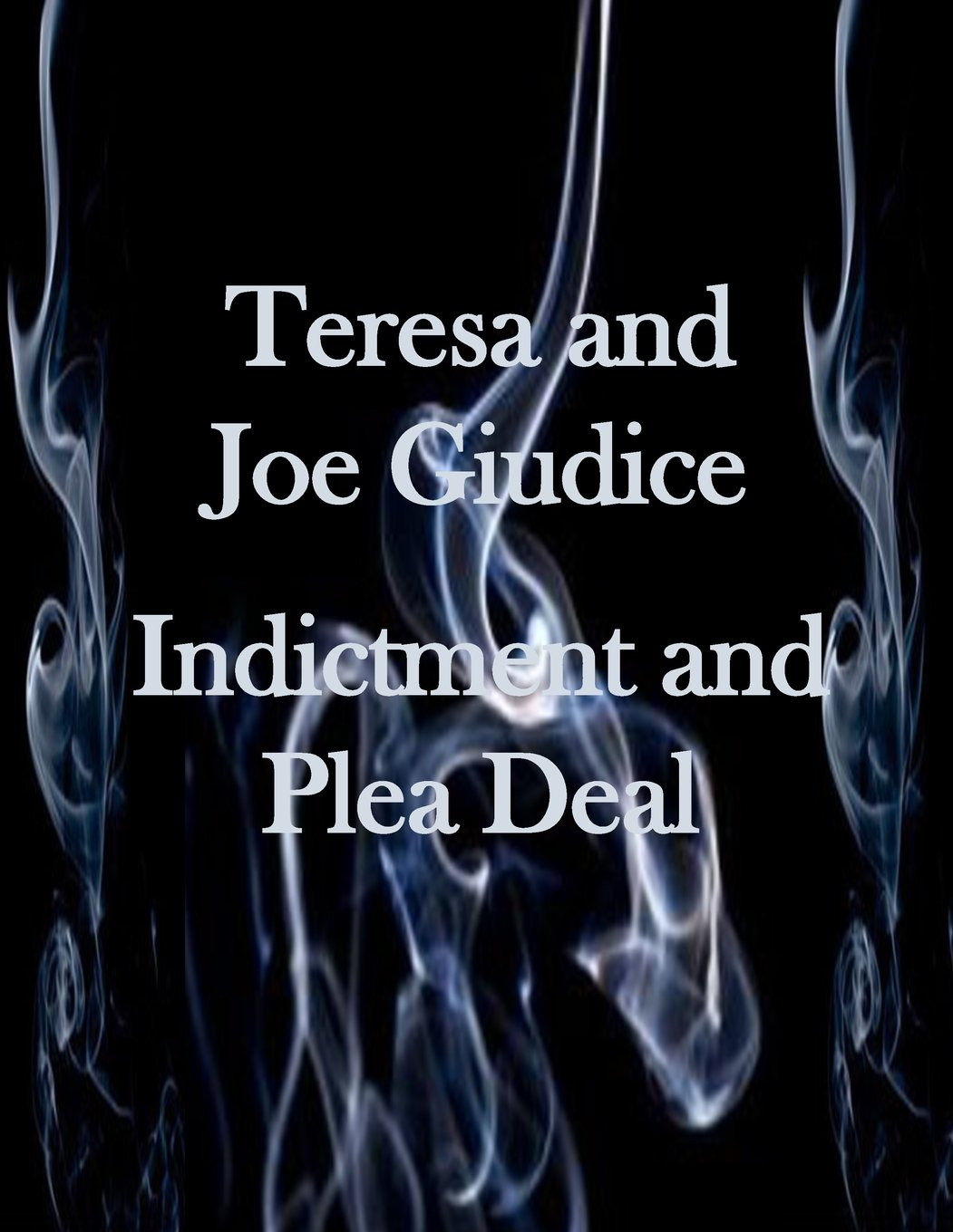 Teresa and Joe Guidice Indictment and Plea Deal