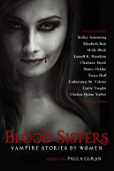Blood Sisters: Vampire Stories By Women Kindle Edition
