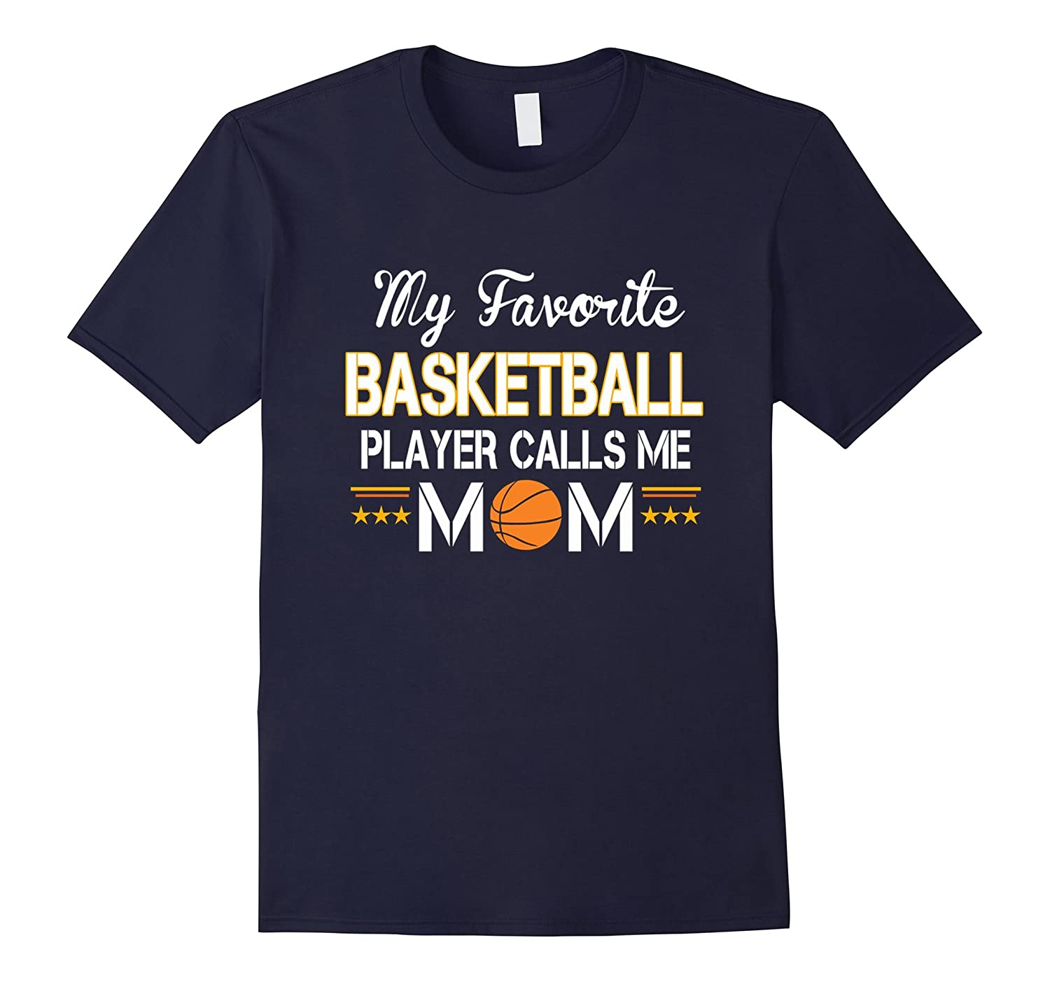 my favorite basketball player calls me mom T-Shirt-TH