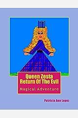 Queen Zesta Return Of The Evil: Magical Adventure Kindle Edition