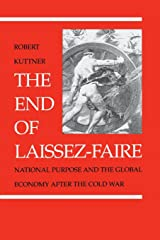 The End of Laissez-Faire: National Purpose and the Global Economy After the Cold War Paperback