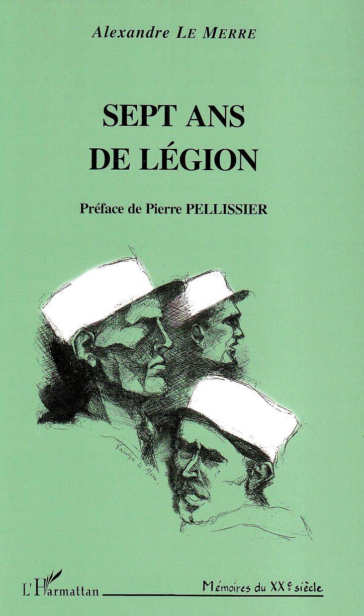 Sept ans de Légion (Mémoires du XXe siècle) (French Edition)