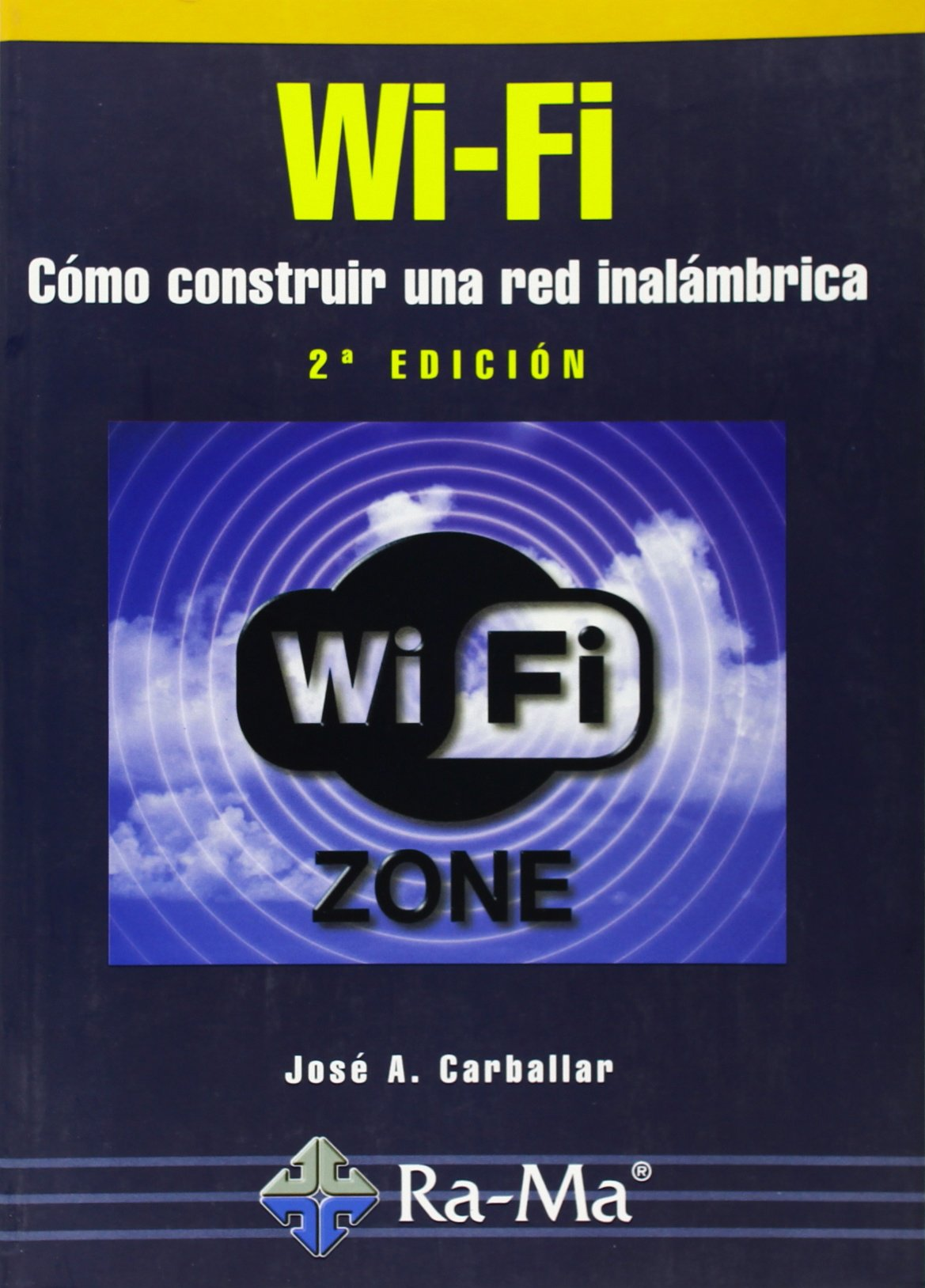 Wi-Fi. Cómo construir una red inalámbrica, 2ª edición. (Spanish) Paperback – May 1, 2004