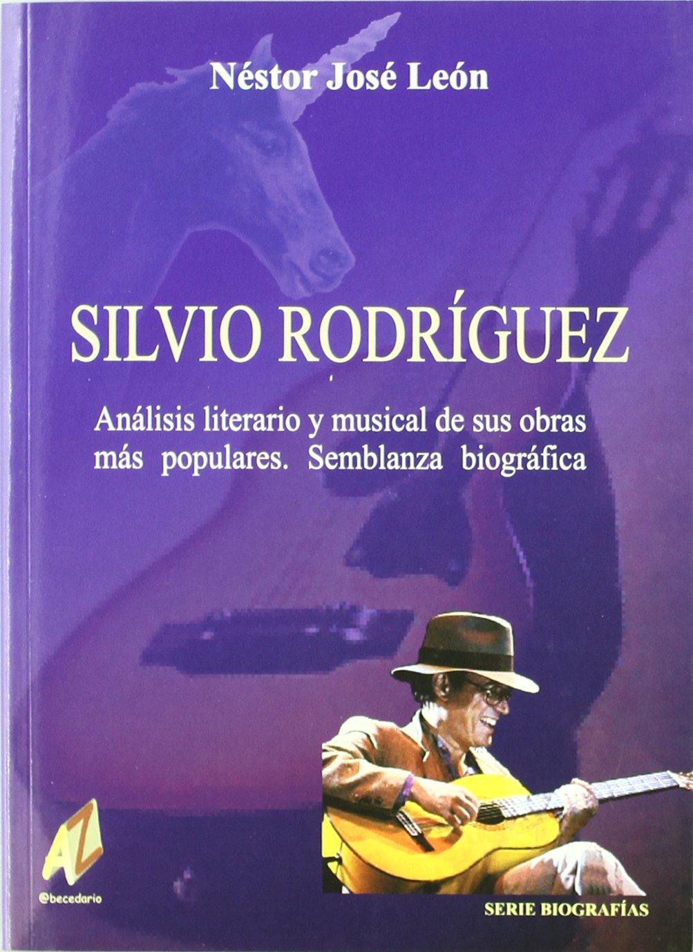Silvio Rodríguez. analisis literario y musical de sus obras ...