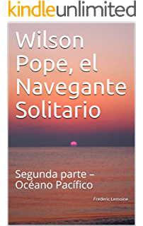 Wilson Pope. El navegante solitario: anécdotas de un navegante (Aventuras de Wilson Pope nº 1) eBook: Lemoine, Frederic: Amazon.es: Tienda Kindle