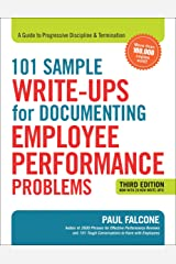 101 Sample Write-Ups for Documenting Employee Performance Problems: A Guide to Progressive Discipline and Termination Kindle Edition