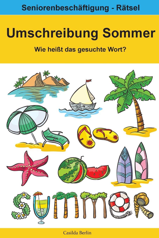 Umschreibung Sommer - Wie heißt das gesuchte Wort?: Seniorenbeschäftigung Rätsel