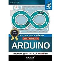 Projeler İle Arduino: (Oku, İzle, Dinle, Öğren!)