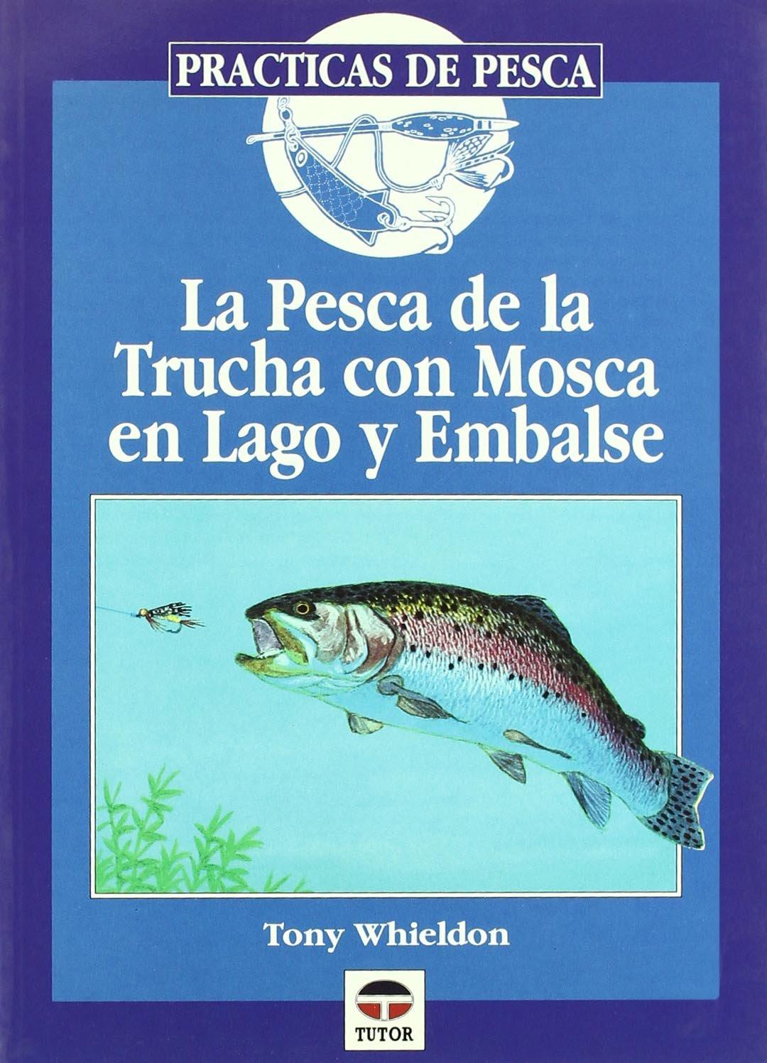 Pesca de La Trucha Con Mosca En Lago y Embalse (Practicas De Pesca)