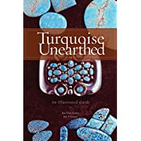 Turquoise Unearthed Turquoise Unearthed: An Illustrated Guide an Illustrated Guide