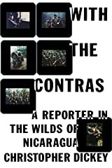 With the Contras: A Reporter in the Wilds of Nicaragua Paperback