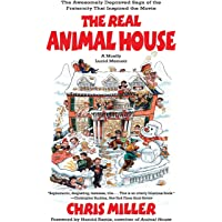 The Real Animal House: The Saga of the Fraternity That Inspired the Movie: The Awesomely Depraved Saga of the Fraternity…