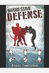 Aggressive Defense: Blocks, Head Movement & Counters for Boxing, Kickboxing & MMA Paperback