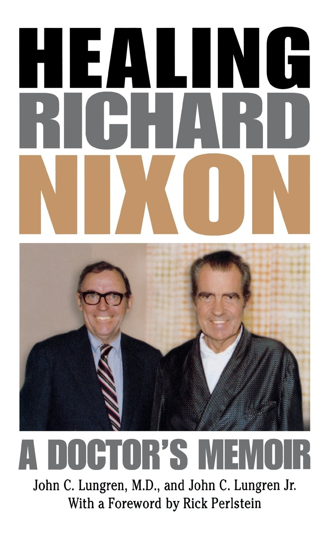 Healing Richard Nixon: A Doctor's Memoir ebook