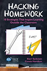Hacking Homework: 10 Strategies That Inspire Learning Outside the Classroom (Hack Learning Series) (Volume 8) Paperback