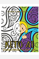 Keto AF Coloring Book: Creative outlet for people eating Keto or other low carb diet. Paperback