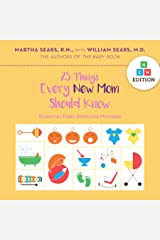 25 Things Every New Mom Should Know: Essential First Steps for Mothers Kindle Edition