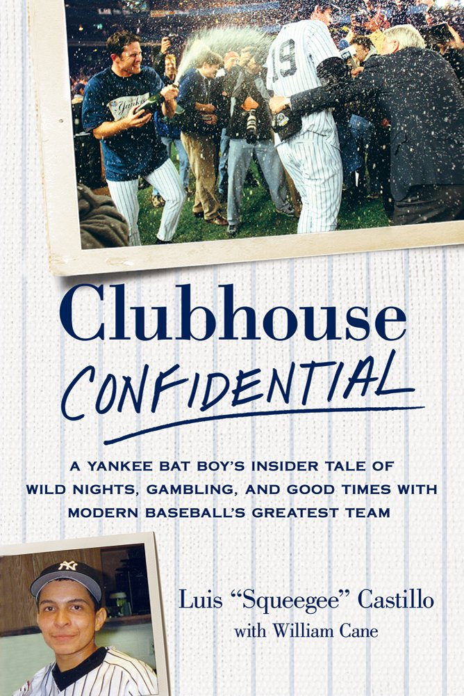 Download Clubhouse Confidential: A Yankee Bat Boy's Insider Tale of Wild Nights, Gambling, and Good Times with Modern Baseball's Greatest Team ebook