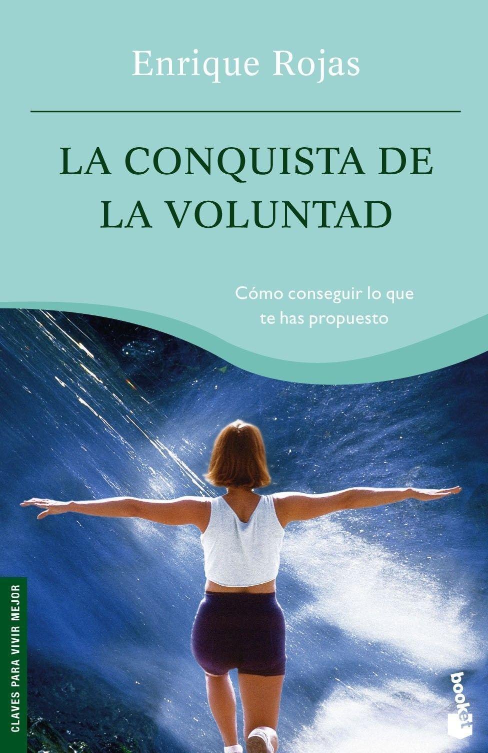 La conquista de la voluntad (Vivir Mejor): Amazon.es: Enrique Rojas: Libros